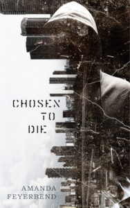 Chosen to Die by Amanda Feyerbend