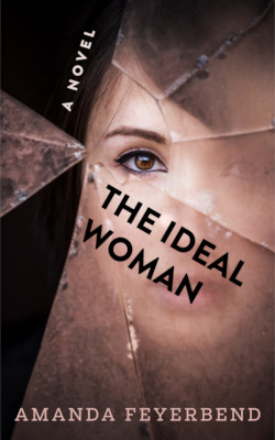 The Ideal Woman by Amanda Feyerbend